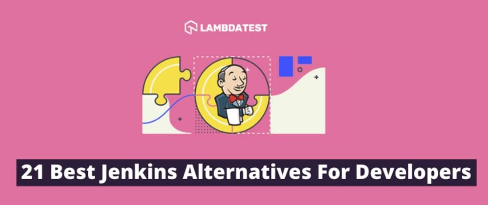 Cover image for 21 Of The Best Jenkins Alternatives For Developers