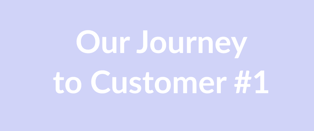 Cover image for Our Journey to the First Paying Customer