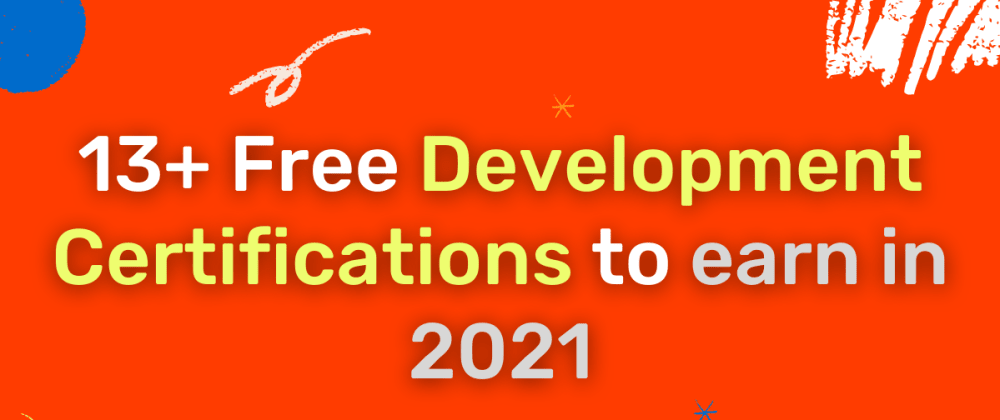 Cover image for 13+ Free Development Certification to get in 2021