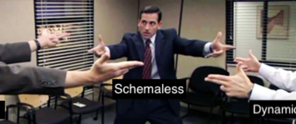 Cover image for Strict Schema Enforcement vs. Schemaless vs. Dynamic Schema