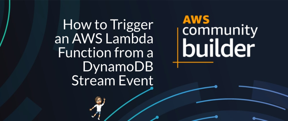 Cover image for How to Trigger an AWS Lambda Function from a DynamoDB Stream Event