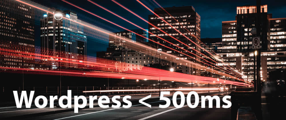 Cover image for Faster Wordpress in 8 Steps