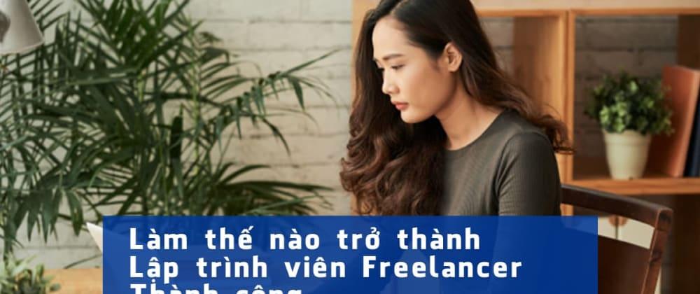 Cover image for 8 Cách để trở thành Lập trình viên Freelancer thành công