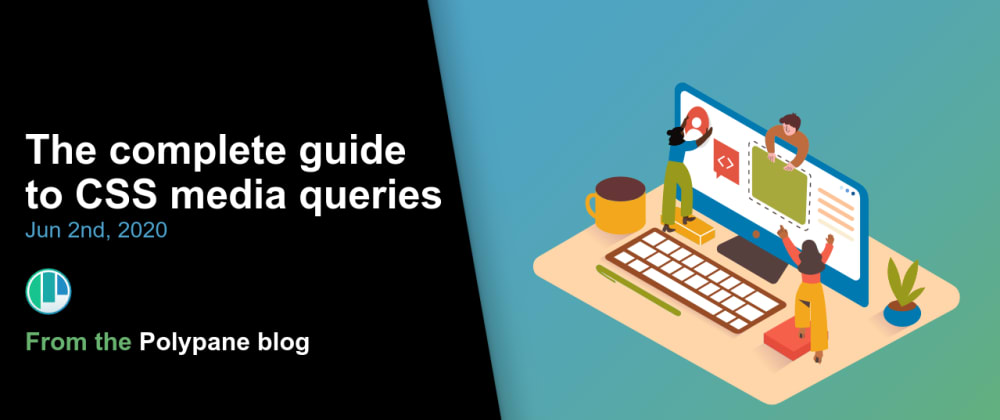 Cover image for The complete guide to CSS media queries