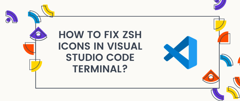 How to fix zsh icons in Visual Studio Code terminal?