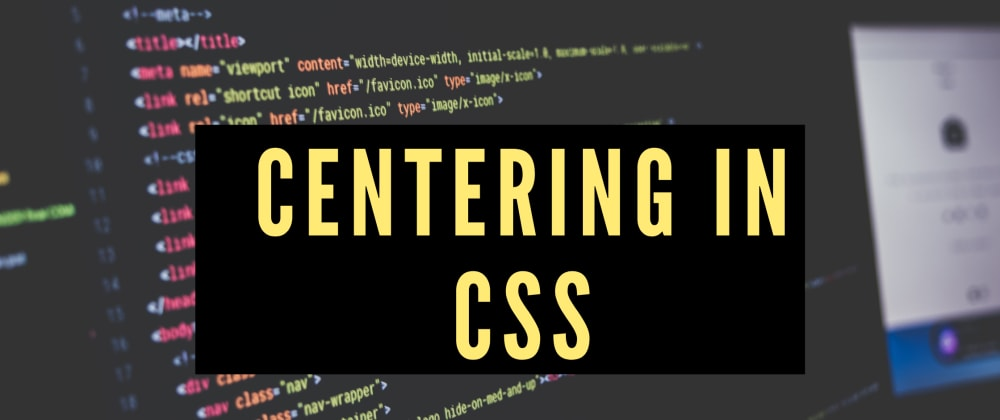 Cover image for 3 Easy Ways to Center in CSS