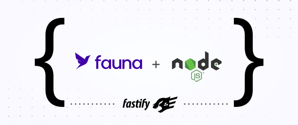 Cover image for Getting started with Fauna and Node.js using Fastify