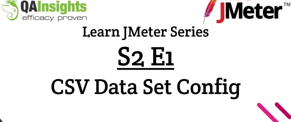Cover image for S2E1 Learn JMeter Series - CSV Data Set Config