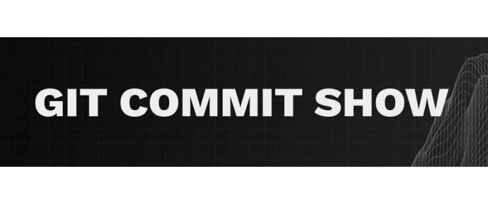 Cover image for Git Commit Show-Season 2. Registrations are open for developers now [Free]