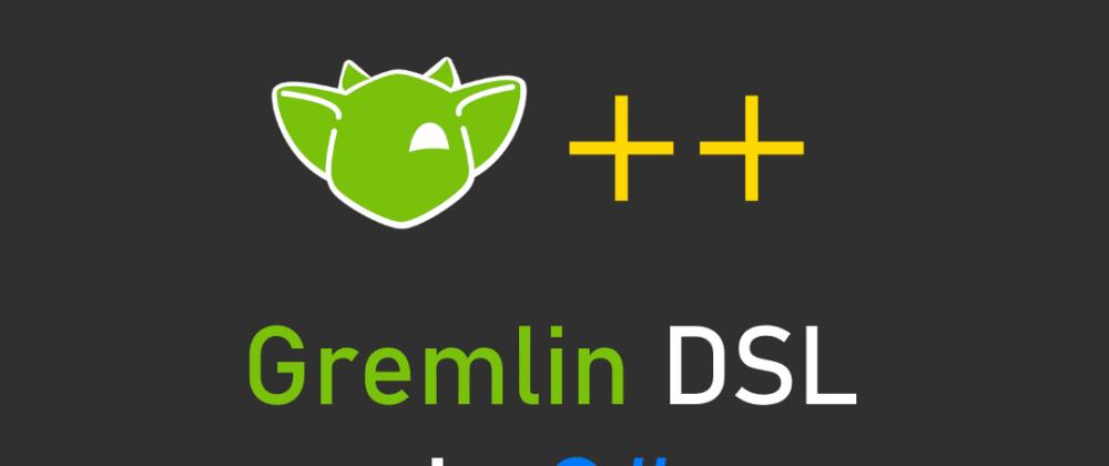 Cover image for Gremlin DSL Implementation in C#