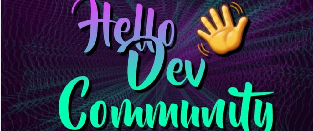 Cover image for Hello 👋 Dev Community