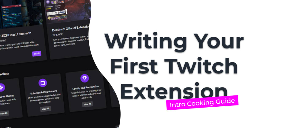 Cover image for Writing Your First Twitch Extension