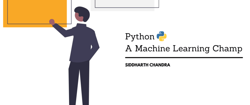 Cover image for Python - A Machine Learning Champ
