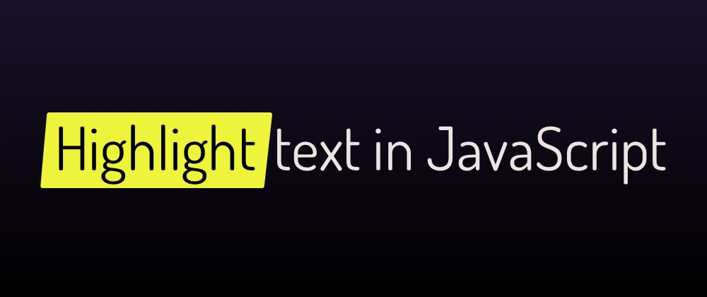 Cover image for Highlight text in JavaScript