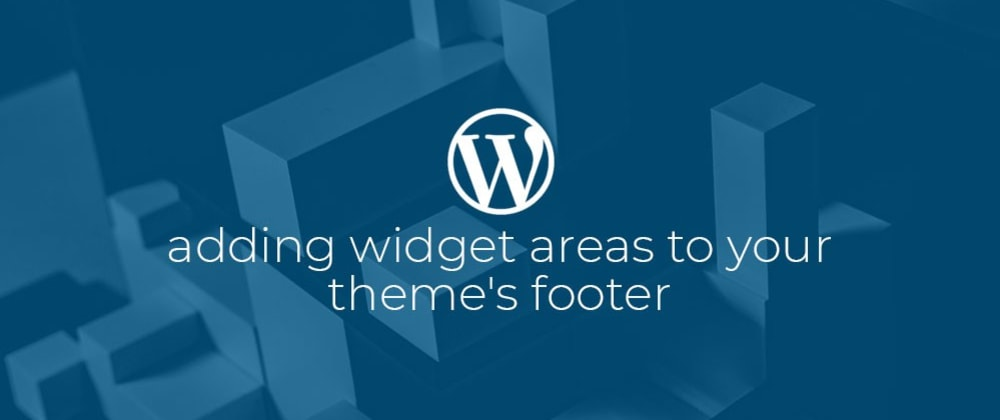 Cover image for WordPress: Adding widget areas to your theme's footer