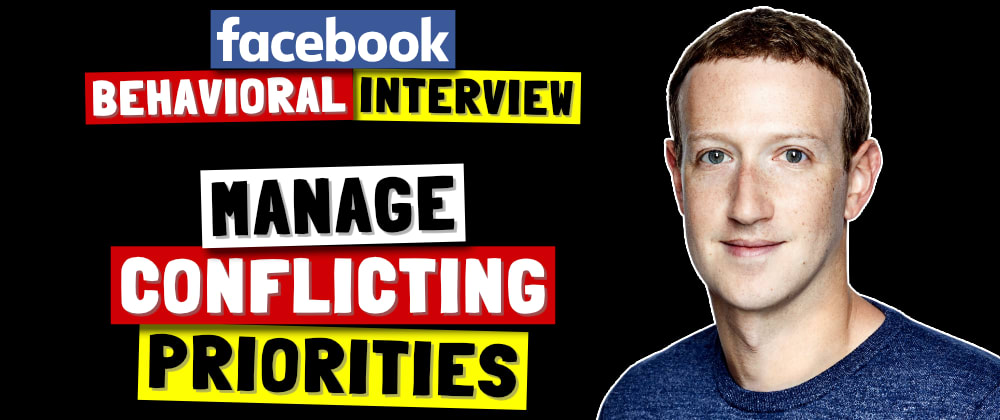 Cover image for ✅ Tell Me About A Time You Had To Manage Conflicting Priorities | Facebook Behavioral (Jedi) Interview Series 🔥