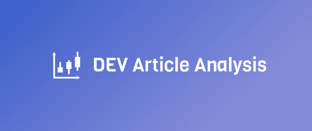 Cover image for DEV Article Analysis
