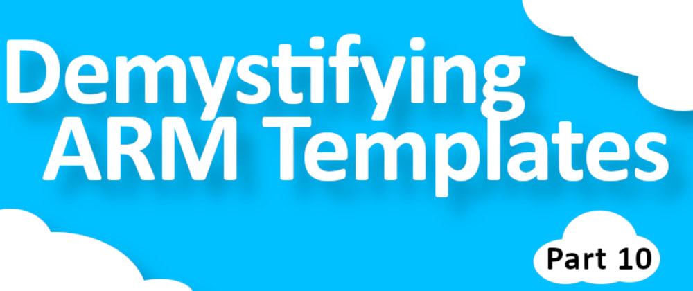Cover image for Demystifying ARM Templates: Getting an ARM template for Resource X