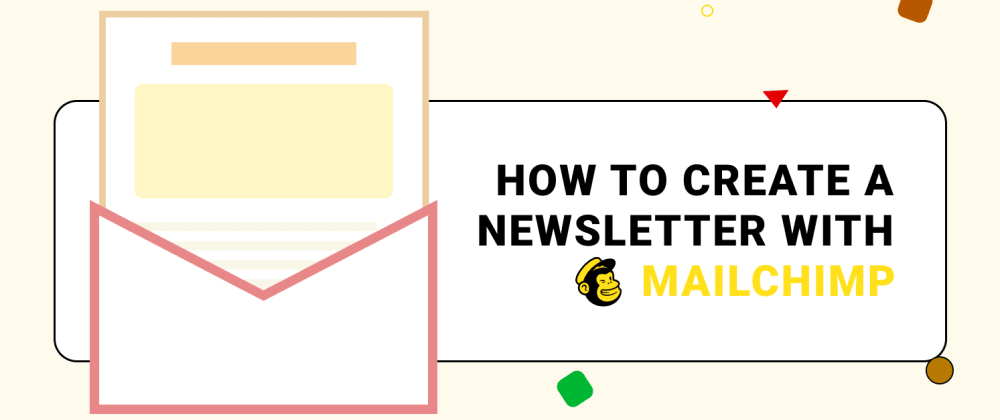 Cover image for How to create a newsletter with Mailchimp (not affiliated/ad).