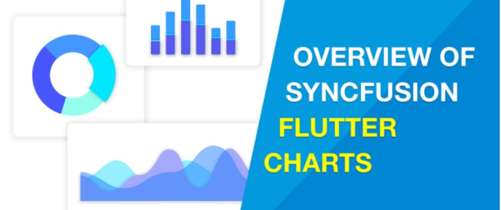 Cover image for Overview of Syncfusion Flutter Charts