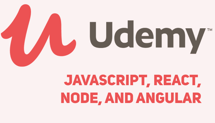Best Udemy Online Courses to Learn JavaScript, React, Node, and Angular [Only Those Updated in 2019]