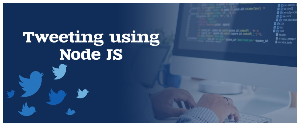 Cover image for Tweeting using Node js