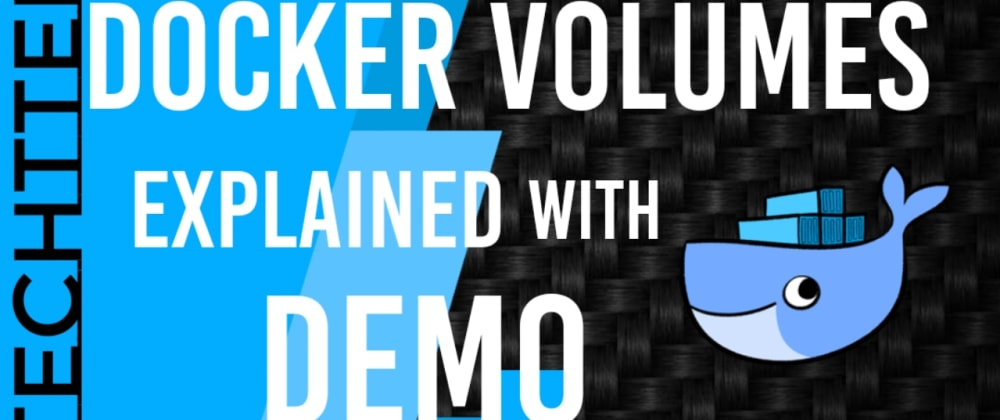 Cover image for Docker Volumes Explained with Stateful Applications.