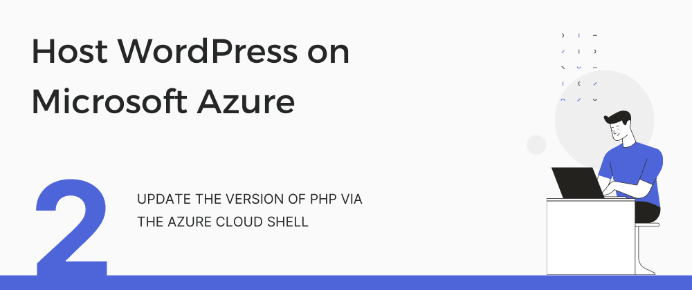 Cover image for Update the version of PHP via the Azure Cloud Shell