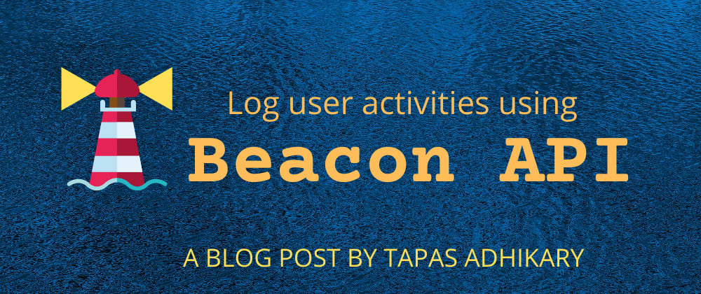 Cover image for How to log user activities using the Beacon Web API?