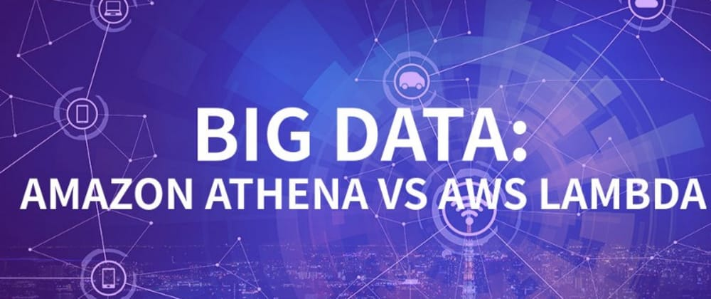 Cover image for Amazon Athena vs AWS Lambda: Comparing two solutions for Big Data Analysis