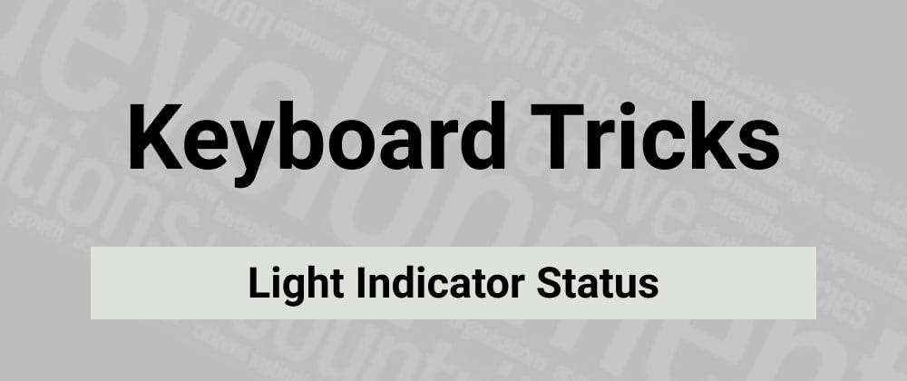 Cover image for Light Indicator Status with AutoHotKey