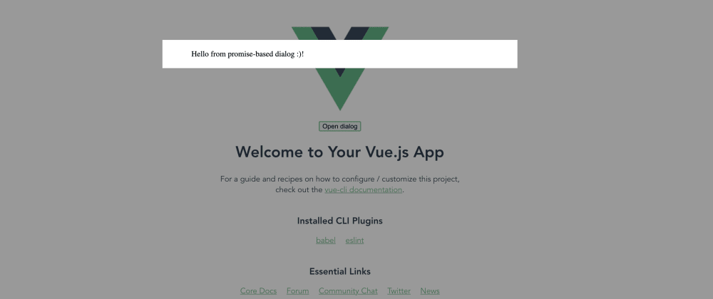 Cover image for Promise based Dialog in Vue 2