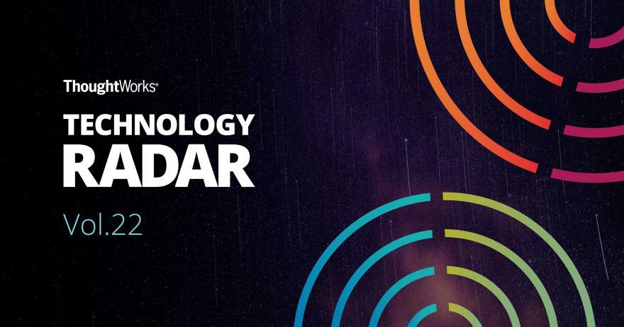 Technology Radar | Um guia com opiniões firmes sobre as fronteiras da tecnologia | ThoughtWorks