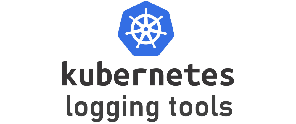 Cover image for 7 Best Tools for Kubernetes Logging