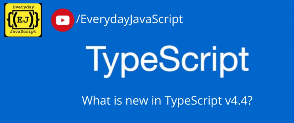 Cover image for What's new in TypeScript v4.4?