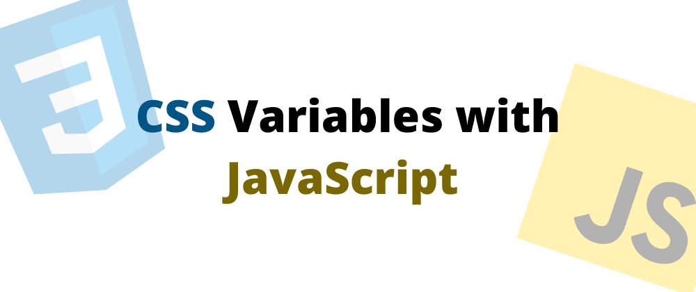 Cover image for CSS variables but with a dash of JavaScript. ✨