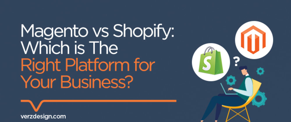 Cover image for Magento vs Shopify: Which Is The Right Platform For Your Business?