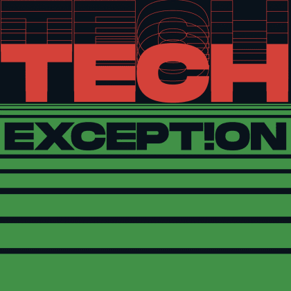 Tech Except!ons
