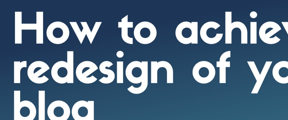 Cover image for How to achieve a redesign of your website