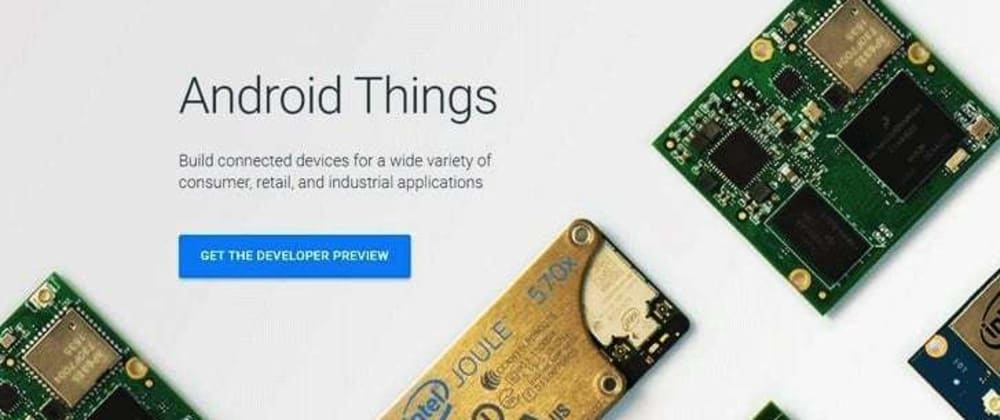 Cover image for Android Things — Getting to Blinky