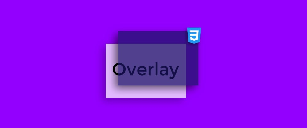 Cover image for How to Create an Overlay Effect with CSS