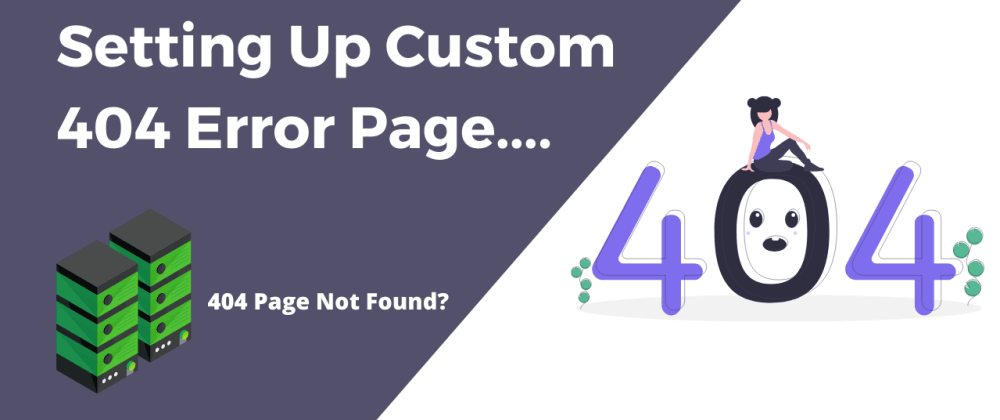 Cover image for Setting Up Custom 404 Error Page