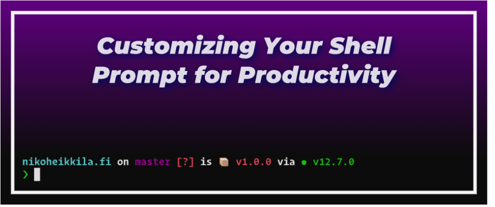 Cover image for Customizing Your Shell Prompt for Productivity
