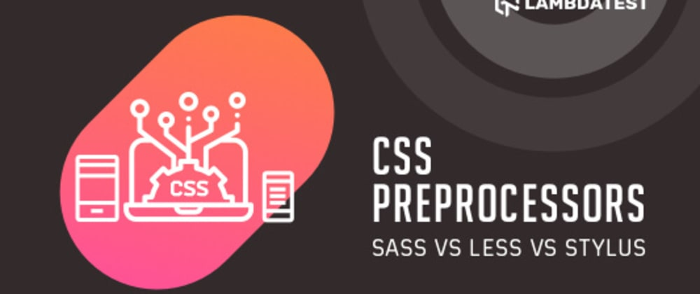 Cover image for CSS Preprocessors – Sass vs LESS vs Stylus (With Examples)