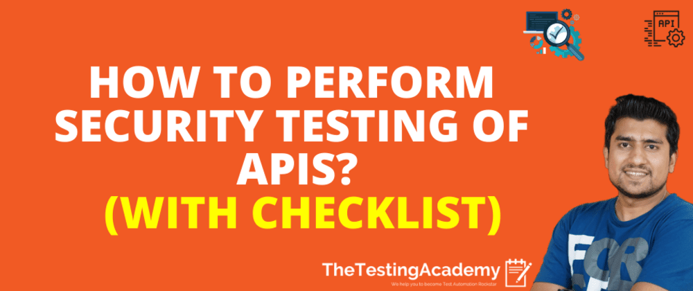 Cover image for 🛑🛑 How to Perform Security Testing of APIs? (with Checklist) | 30 Days of API Testing | Day 25