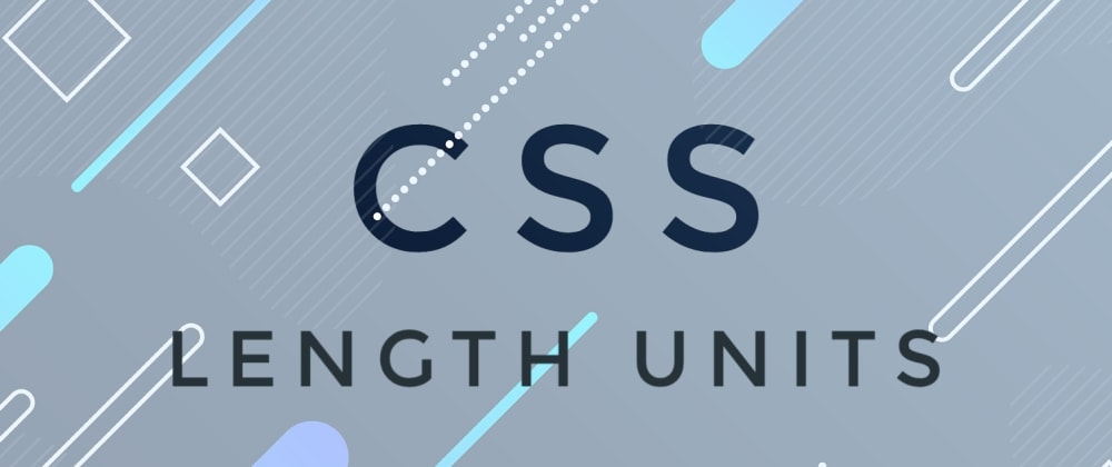 Cover image for CSS Length Units