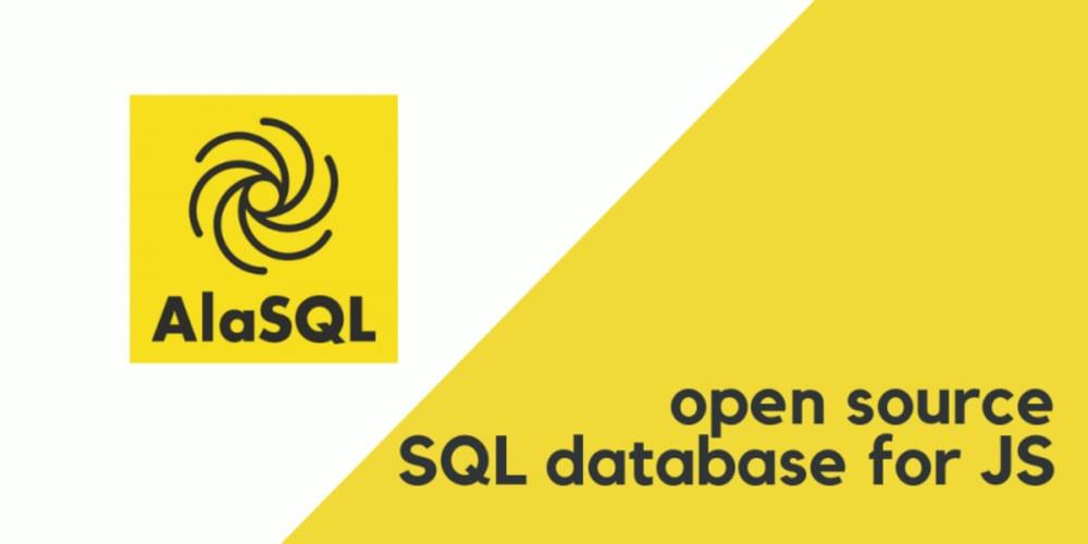 AlaSQL open source SQL database for JS - DEV Community 👩 💻👨 💻