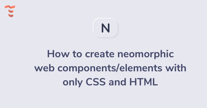How to create Neomorphic web components with only CSS and HTML