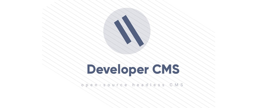 Cover image for Developer CMS - open-source headless cms