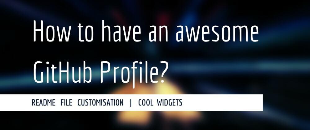 Cover image for Como criar um perfil incrível no GitHub?